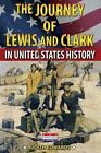 The Journey of Lewis and Clark in United States History by Judith Edwards (Paperback / softback, 2014)