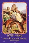 Kyle Oaks The Fight for The Throne 9780595422654 by Justus Stewart Paperback