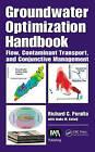 Groundwater Optimization Handbook: Flow, Contaminant Transport, and Conjunctive Management by Richard C. Peralta (Hardback, 2012)