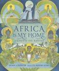 Africa Is My Home by Edigner Monica, Byrd Robert (Hardback, 2013)