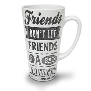Friends Haircut Slogan NEW White Tea Coffee Latte Mug 12 17 oz | Wellcoda