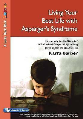 1 of 1 - Living Your Best Life with Asperger's Syndrome: How a Young Boy and-ExLibrary