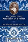 The Precious Lies of Madeleine de Scudry: Her Admirable and Infuriating Life. Book 4 by Eleanor Knowles Dugan (Paperback / softback, 2009)