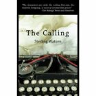 The Calling by Sterling Watson (Paperback / softback, 2013)