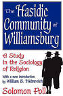 The Hasidic Community of Williamsburg: A Study in the Sociology of Religion by Solomon Poll (Paperback, 2006)