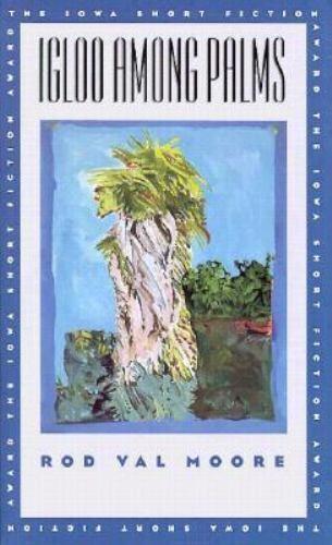 Igloo among Palms by Rod V. Moore