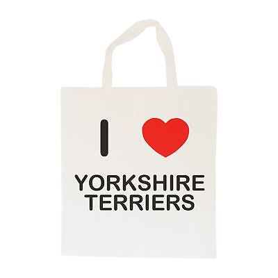 I Love Yorkshire Terriers - Cotton Bag | Size choice Tote, Shopper or Sling
