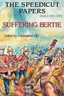 The Speedicut Papers: Book 5 (1871-1879): Suffering Bertie by Christopher Joll (Paperback / softback, 2015)