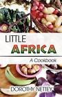 Little Africa a Cookbook 9781462608362 by Dorothy Nettey Paperback