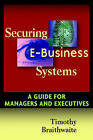 Securing e-Business Systems: A Guide for Managers and Executives by Timothy Braithwaite (Hardback, 2002)