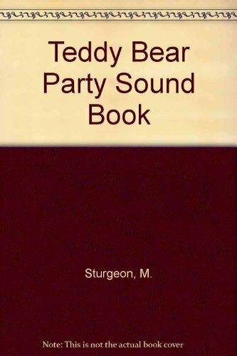 Teddy Bear Party Sound Book,M. Sturgeon
