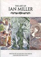 The Art Of Ian Miller By Ian Miller & Tom Whyte-1st Edition/dj-titan Books-2014
