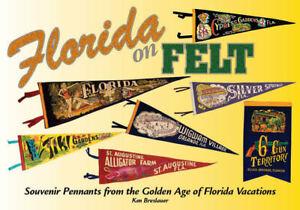 Florida-Souvenir-Pennants-1920s-1970s-Florida-on-Felt-Book-by-Ken-Breslauer