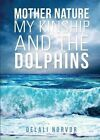 Mother Nature, My Kinship, and the Dolphins by Delali Norvor (Paperback / softback, 2014)