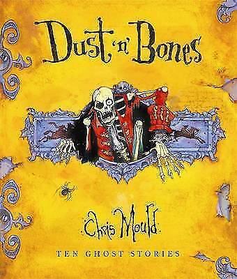 Mould, Chris, Dust 'n' Bones: Ten Ghost Stories, Very Good Book