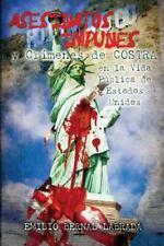 Asesinatos Impunes en la Vida Pública de Estados Unidos by Emilio Labrada...