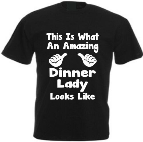 THIS IS WHAT AN AMAZING DINNER LADY LOOKS LIKE COTTON T-SHIRT Thank You Present