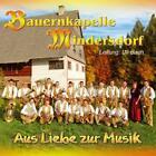 Aus Liebe zur Musik von Bauernkapelle Mindersdorf (2012)