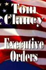 Basic: Executive Orders : A Jack Ryan Novel by Tom Clancy (1996, Hardcover, Large Type)