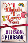 I Think I Love You by Allison Pearson (Paperback, 2010)