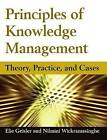 Principles of Knowledge Management: Theory, Practice, and Cases by Eliezer Geisler, Nilmini Wickramasinghe (Paperback, 2009)