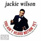 You Ain't Heard Nothin' yet 5050457116323 by Jackie Wilson CD