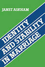 Identity and Stability in Marriage by Janet Askham (Paperback, 2009)