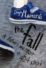 The Fall: A father's memoir in 424 steps Mainardi, Diogo Hardcover