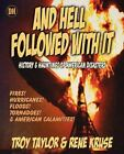 And Hell Followed with It by Rene Kruse and Troy Taylor (2010, Paperback)
