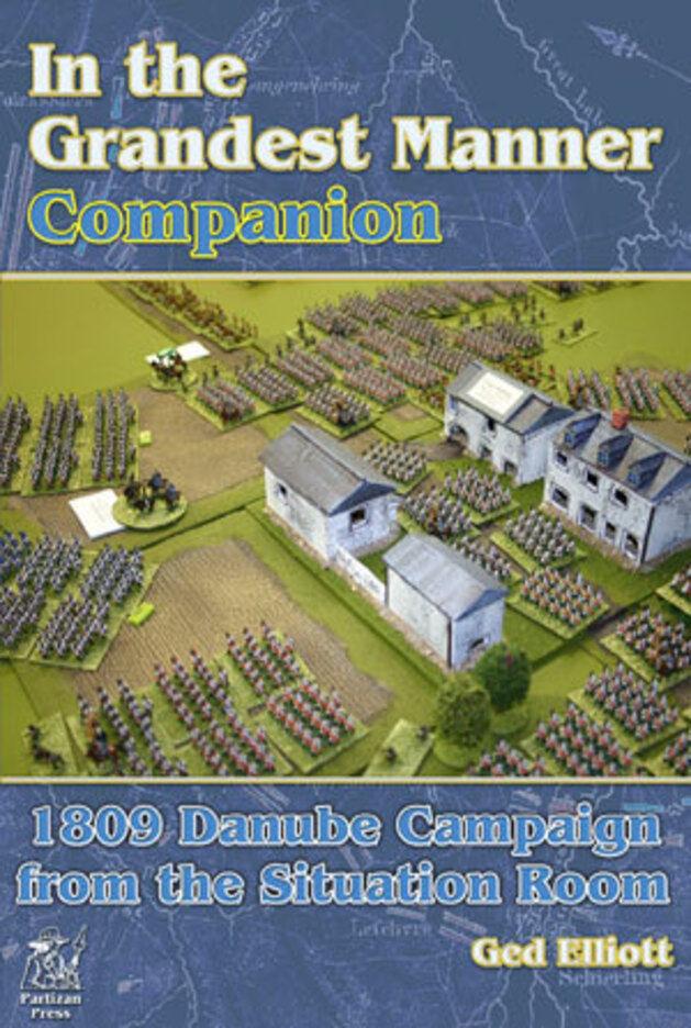 THE GRANDEST MANNER COMPANION - 1809 DANUBE CAMPAIGN - PARTIZAN PRESS