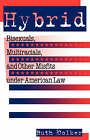 Hybrid: Bisexuals, Multiracials and Other Misfits Under American Law by Ruth Colker (Paperback, 1996)