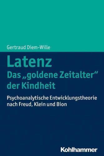 """1 von 1 - Latenz - Das """"""""goldene Zeitalter"""""""" der Kindheit? Gertraud Diem-Wille"""