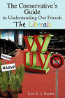 The Conservative's Guide to Understanding Our Friends the Liberals by Karl X a Raeder (Paperback / softback, 2010)