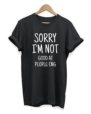 SORRY IM NOT GOOD AT PEOPLING LADIES T SHIRT RUDE HUMOUR AUTISM SOCIAL GEEK NERD