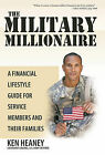 The Military Millionaire: A Financial Lifestyle Guide for Service Members and Their Families by Ken Heaney (Hardback, 2010)