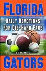 Daily Devotions for Die-Hard Fans Florida Gators by Ed McMinn (Paperback / softback, 2010)