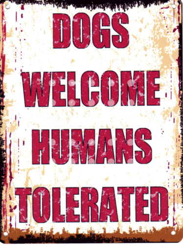 DOGS WELCOME HUMANS TOLERATED RETRO VINTAGE STYLE 8x10in20x25cm pub bar shop art