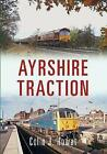Ayrshire Traction by Colin J. Howat (Paperback, 2015)