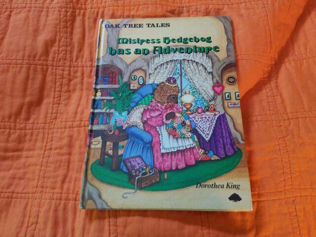 Oak Tree Tales ~ Mistress Hedgehog has an Adventure ~ Dorothes King ~ Vintage