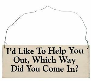 Which Way Did You Come in I/'d Like to Help You Out Rustic Gift Saying Sign