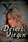 Desert Virgin: The Quest for Peg-Leg-Pete's Black Nuggets by Ralph W. Harrington (Paperback, 2010)