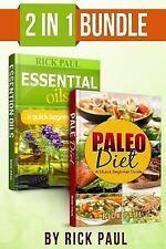 Paleo Diet & Essential Oils Bundle Quick Beginner Guide : by Rick Paul Start Now