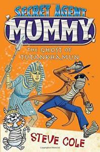 Secret-Agent-Mummy-The-Ghost-of-Tutankhamun-by-Cole-Steve-NEW-Book-FREE-amp-FA