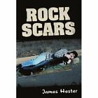 Rock Scars 9781440127731 by James Hester Paperback