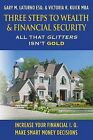 Three Steps to Wealth & Financial Security  : All That Glitters Isn't Gold by Esq Gary M Laturno, Victoria K Kuick Mba (Paperback / softback, 2013)