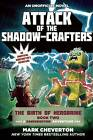 Attack of the Shadow-Crafters: The Birth of Herobrine: Book 2: A Gameknight999 Adventure: An Unofficial Minecrafter's Adventure by Mark Cheverton (Paperback, 2016)