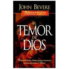 El Temor de Dios : Descubra la Clave para Conocer Intimamente a Dios by John...