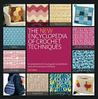 The New Encyclopedia of Crochet Techniques: A Comprehensive Visual Guide to Traditional and Contemporary Techniques by Jan Eaton (Paperback, 2012)