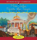 Miss Julia Paints the Town by Ann B Ross (CD-Audio, 2008)