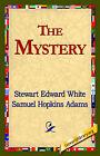 The Mystery by Stewart Edward White (Paperback / softback, 2006)